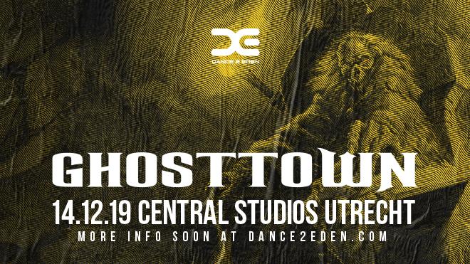 Ghosttown 2019 | 14-12-2019 - Dance 2 Eden